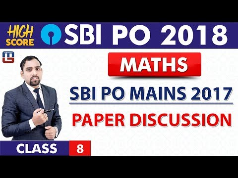 SBI PO Mains 2017 | Paper & Strategy Discussion | Maths | Class 8 | SBI PO 2018 | 10:00 Am