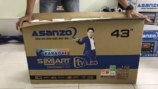 Nguyễn Quang mở hộp Tivi Asanzo Smart 43 inch model 43ES910, ES980 giá tốt nhất