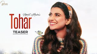 Tohar (Official Teaser) | Nimrat Khaira | Preet Hundal | Latest Songs 2019