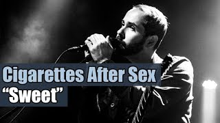 Cigarettes After Sex - Sweet