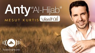 Mesut Kurtis - Anty (Al-Hijab) | (مسعود كرتس - أنت (الحجاب | Official Audio