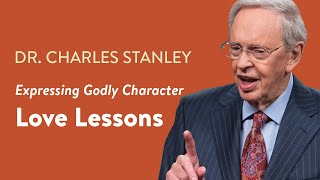 Love Lessons – Dr. Charles Stanley