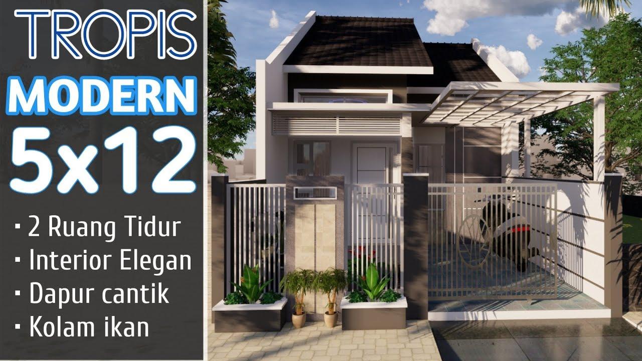 Desain Rumah Minimalis 5x12 Tropis Modern Small House Design Youtube
