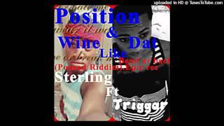 STERLING FT TRIGGAR_POSITION N BEND LIKE DAT (POUSAD RIDDIM) EPIC REC