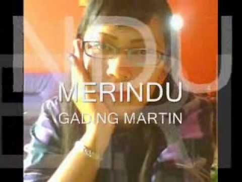 MERINDU, Gading Martin