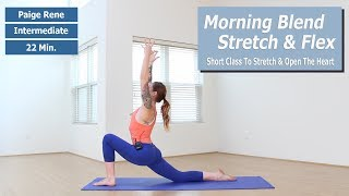 Morning Blend: Yoga To Start Your Day - Stretch & Flex