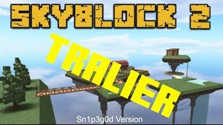 Skyblock 2 Roblox Trailer (versione Sn1p3g0d)