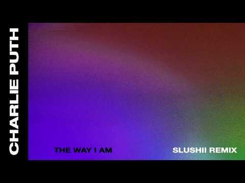 Charlie Puth  The Way I Am Slushii Remix