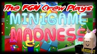 The FGN Crew Plays: Roblox - Minigame Madness MORE Games (PC)