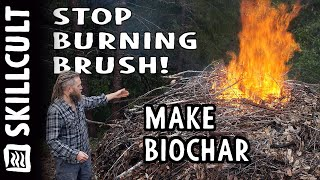 Every brush pile is an opportunity to make easy soil building bioch...