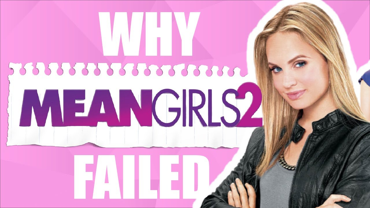 Download Mean Girls VS. Mean Girls 2: What went wrong with Mean Girls 2