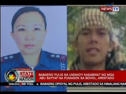 SONA: Babaeng pulis na umano'y kasabwat ng mga Abu Sayyaf na pumasok sa Bohol, arestado