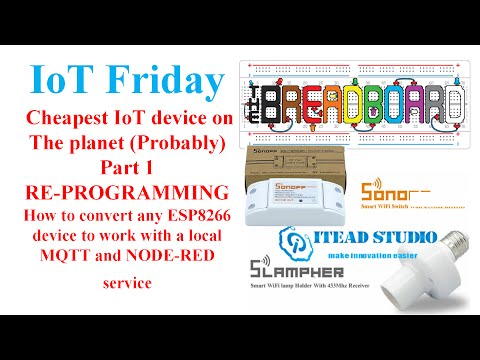 IOT Friday -  Possibly the Cheapest IoT Node on the Planet pt1