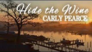 Carly Pearce - Hide The Wine (Lyrics)