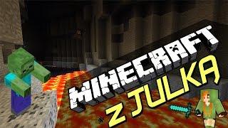 Minecraft z Julką [#4] Odwróć się za siebie! Aaaaaa!