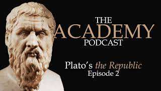 Plato's Republic: Episode 2 - The Academy Podcast