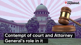 Explained: Contempt of Court and Attorney General's Role in it | How Contempt of Court Works