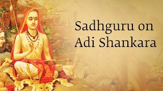 How Did Adi Shankara Become Such a Great Being? – Sadhguru
