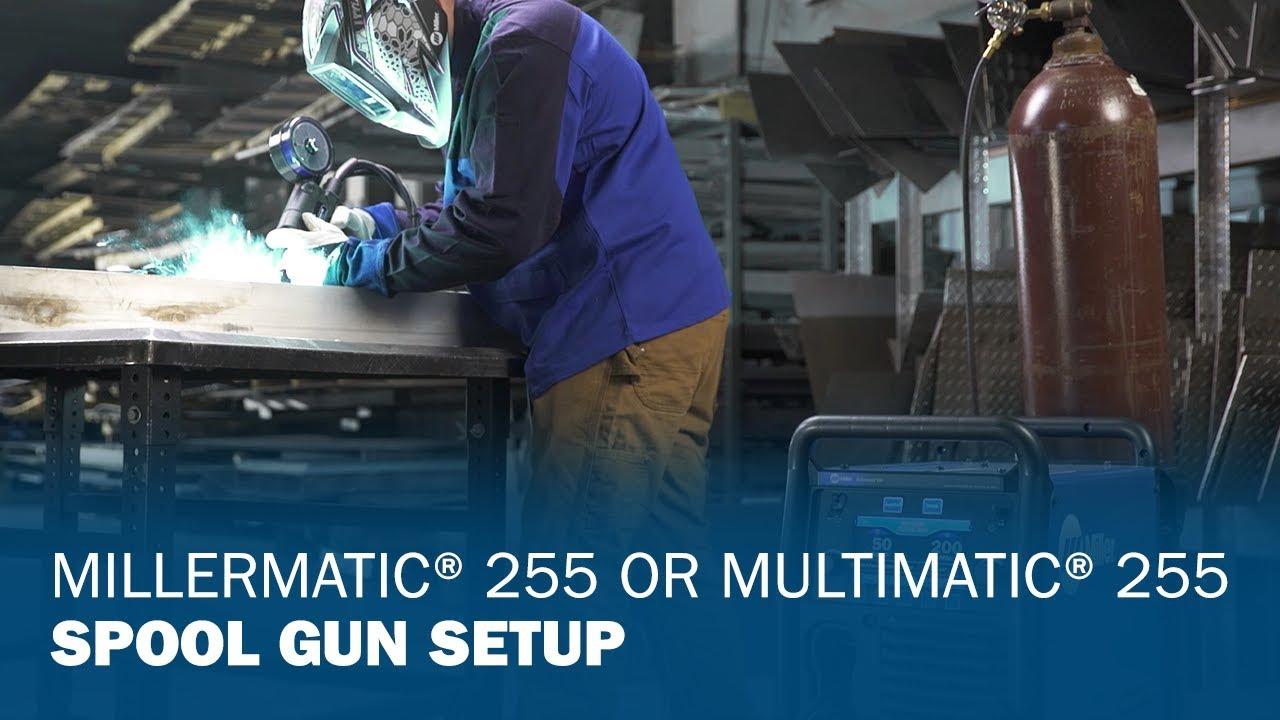 Millermatic 255 or Multimatic 255 Spool Gun Setup