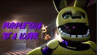 [SFM FNAF] Purple Guy is a Loser