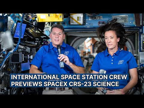 International Space Station Crew Previews SpaceX CRS-23 Science