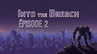 Baixar INTO THE BREACH (EP 2) - (PRESQUE) PARFAIT !