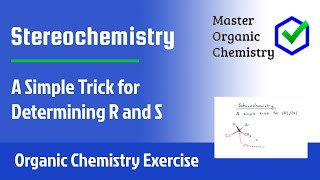 Stereochemistry - A Simple Trick for Determining R and S