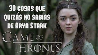 30 Cosas que quizás no sabías de Arya Stark