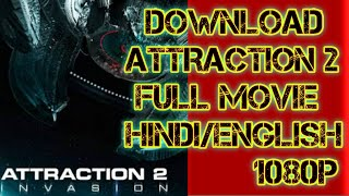 How to download Attraction 2 Full movie Dual audio