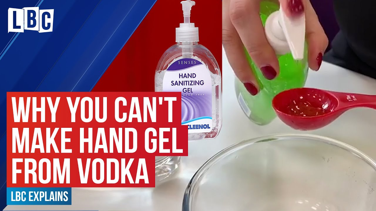 Coronavirus Why You Shouldn T Make Hand Gel Out Of Vodka Or