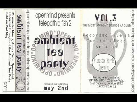 Mixmaster Morris ambient mix @ Telepathic Fish, Ambient Tea Party 1993