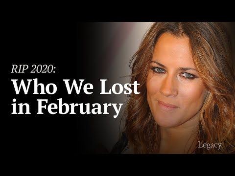 Legacy: R.I.P. Celebrities Who Died in February 2020
