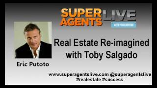 Real Estate Re imagined with Eric Putoto and Toby Salgado