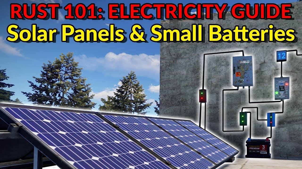 RUST 101: Electricity Guide  Solar Panels & Small Batteries  YouTube