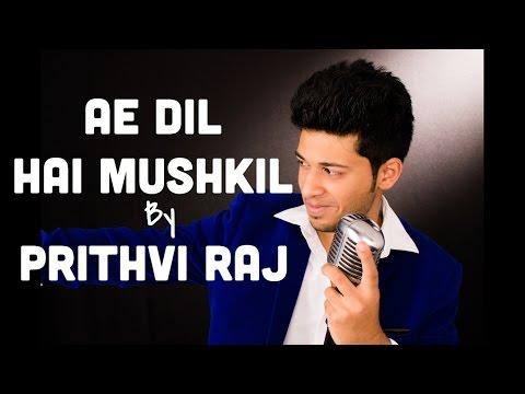 Ae Dil Hai Mushkil | Lyrical video | Cover by Prithvi Raj | Arijit Singh | Ranbir Kapoor | Aishwarya