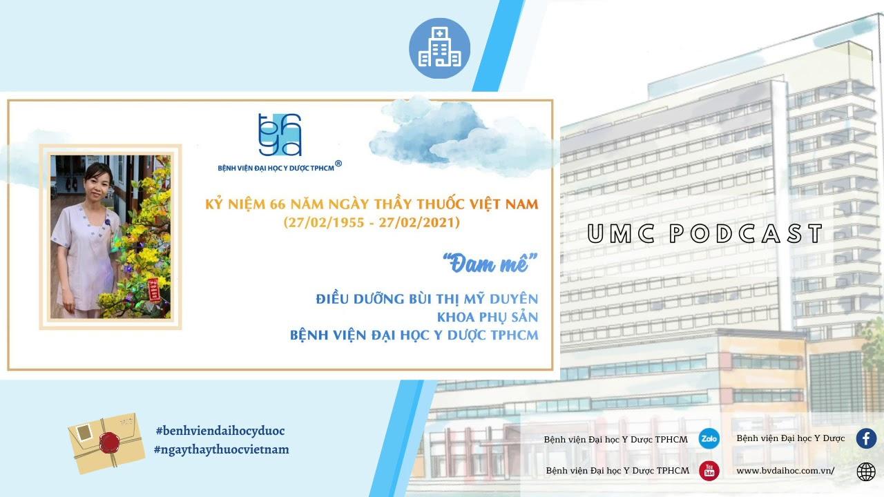 [UMC Podcast] Viết cho những người làm nghề Y – Đam mê   UMC   Bệnh viện Đại học Y Dược TPHCM