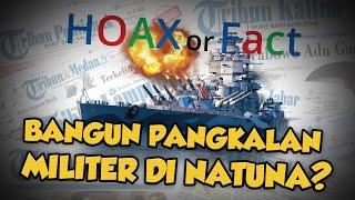 Hoax or Fact: Cina Membangun Pangkalan Militer di Natuna?