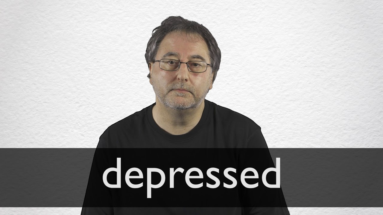How to pronounce DEPRESSED in British English