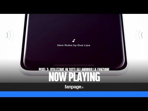 """La funzione """"Now Playing"""" dei Pixel 2 su tutti gli Android per riconoscere la musica automaticamente"""