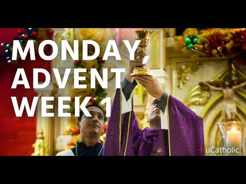 Monday, Advent Week 1