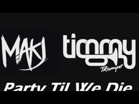 Timmy Trumpet & MAKJ - Party Till We Die (Official Music)