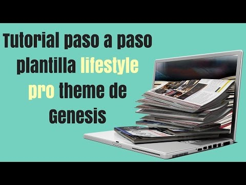 Tutorial paso a paso plantilla lifestyle pro theme de Genesis