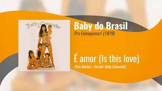 Baby Do Brasil - É Amor  Is This Love