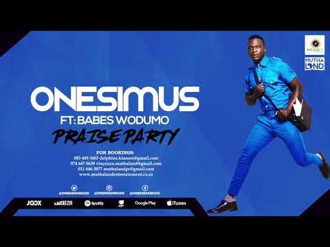 Onesimus - Praise Party ft Babes Wodumo