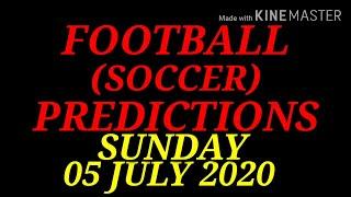 FOOTBALL PREDICTIONS SOCCER PREDICTIONS TODAY 05 07 2020