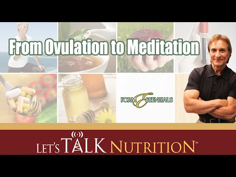 Let's Talk Nutrition: From Ovulation to Meditation