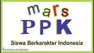 mars PPK Siswa Berkarakter Indonesia Lirik Lagu