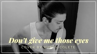 James Blunt - Don't Give Me Those Eyes (Cover by Rubén Colete)