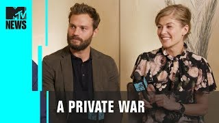 Jamie Dornan & Rosamund Pike Talk Real-Life Horrors Of 'A Private War' | MTV News