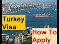 Turkey    How To Apply For  Visa